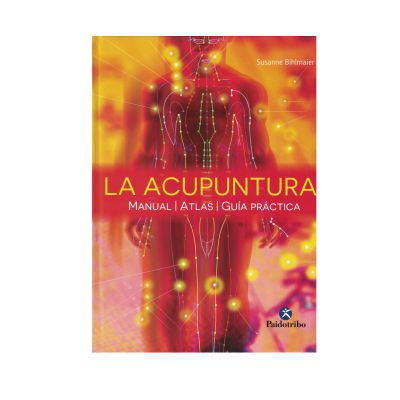 La Acupuntura, Manual - Atlas - Guia Practica